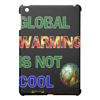 GLOBAL WARMING IS NOT COOL iPad MINI CASES