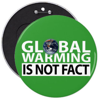 Global Warming is not Fact Buttons