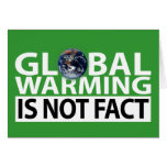 Global Warming is not Fact Greeting Card
