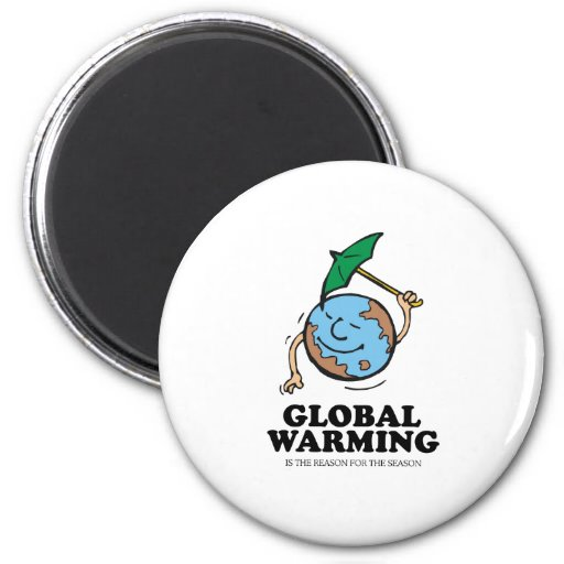 GLOBAL WARMING IS THE REASON FOR THE SEASON MAGNETS