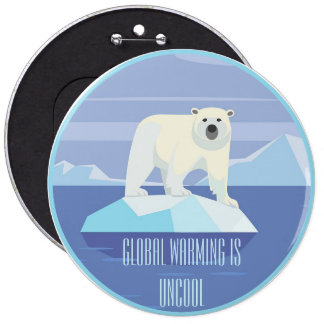 Global Warming Is Uncool Button