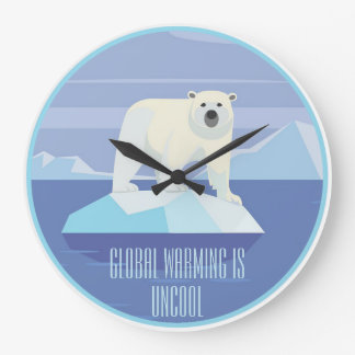 Global Warming Is Uncool: Support the Paris Accord Large Clock