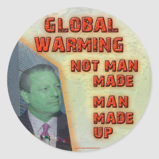 Global Warming Not Man Made, Man Made Up Classic Round Sticker