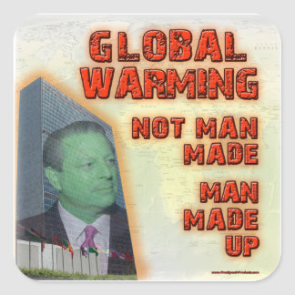 Global Warming Not Man Made, Man Made Up Square Sticker