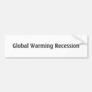 Global Warming Recession Bumper Sticker