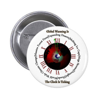 Global Warming - Time Is Running Out Pins