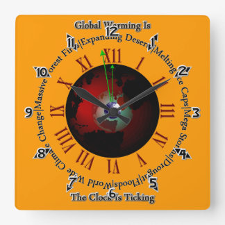 Global Warming - Time Is Running Out Square Wall Clock