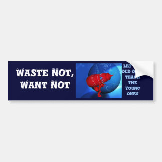 Global Waste Not Bumper Sticker