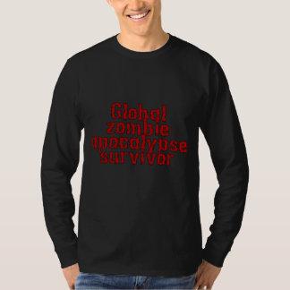 Global zombie apocalypse survivor! tshirts