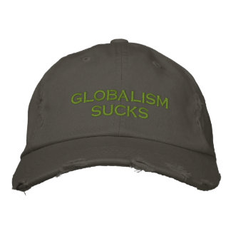 globalism sucks embroidered hats