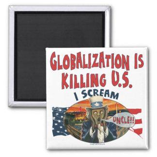 Globalization is Killing U.S. 2 Inch Square Magnet