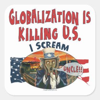 Globalization is Killing U.S. Square Sticker