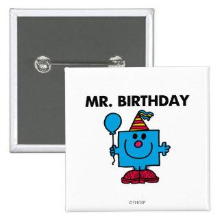 Globo del feliz cumpleaños de Sr. Birthday el   Pin Cuadrado