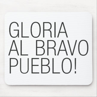 Gloria Al Bravo Pueblo - Venezuela Mouse Pads