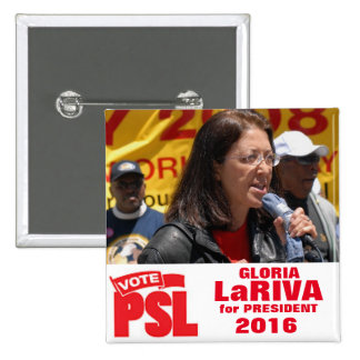 Gloria LaRiva for President 2016 Pinback Button