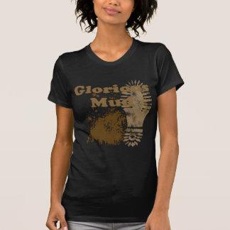 Glorious Mud Shirts
