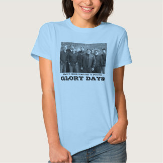 GLORY DAYS T-SHIRT FOR THE LADIES!