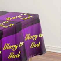 Glory to God Tablecloth