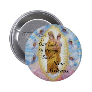 Glory To Our Lady Of Prompt Succor Pinback Button