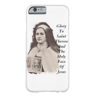 Glory To Saint Therese And The Holy Face Of Jesus Barely There iPhone 6 Case