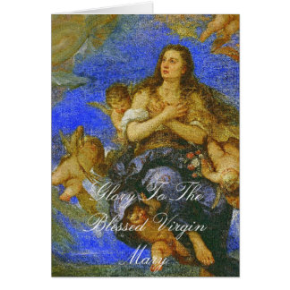 GLORY TO THE BLESSED VIRGIN MARY GREETING CARD