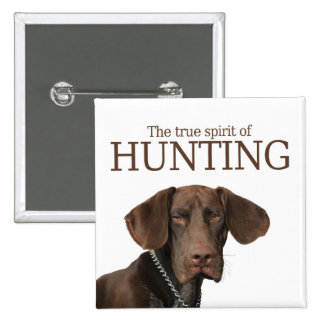 Glossy Grizzly true spirit of hunting Pinback Button