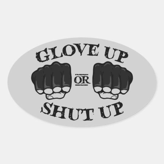 Glove Up or Shut Up Oval Sticker