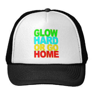 GLOW HARD OR GO HOME T SHIRT.png Trucker Hat