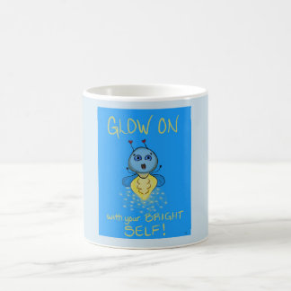 Glow On with your Bright Self! Coffee Mug