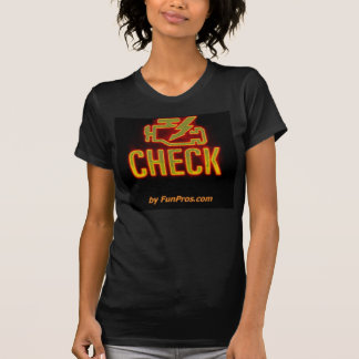Glowing Check Engine Idiot Light - for women! T-shirt