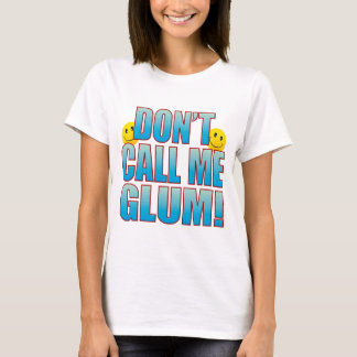 Glum Call Life B T-Shirt