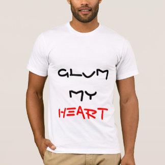 GLUM, MY, HEART SHIRT