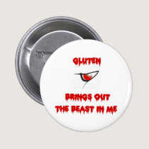 Gluten Brings Out The Beast In Me Button