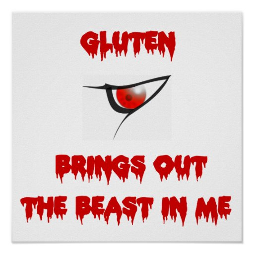 Gluten Brings Out The Beast In Me Poster