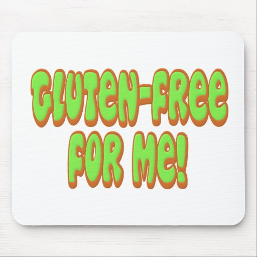 Gluten Free For Me Mouse Pad