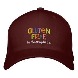 Gluten Free is the Way to Be Embroidered Baseball Cap