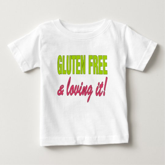 Gluten Free & Loving it! Celiac Disease Baby T-Shirt