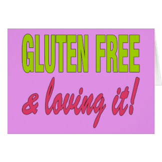 Gluten Free & Loving it! Celiac Disease Card