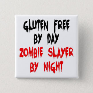 Gluten Free Zombie Slayer Pinback Button