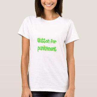 glutton for punishment T-Shirt
