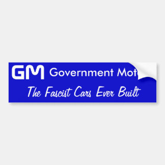 GM, Government Motors, The Fascist Cars Ever Built Bumper Sticker