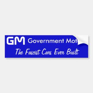 GM, Government Motors, The Fascist Cars Ever Built Bumper Sticker