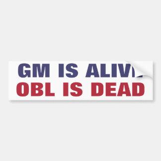 GM IS ALIVE, OBL IS DEAD CAR BUMPER STICKER