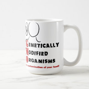 GMO Genetically Modified Organisms are crazy Coffee Mug