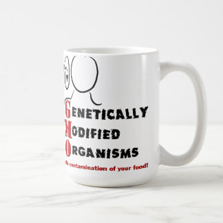 GMO Genetically Modified Organisms are crazy Coffee Mug