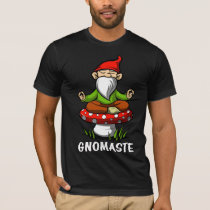 Gnomaste Zen Yoga Garden Gnome Meditation T-Shirt
