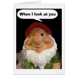 GNOME KNOWS HE FOUND LOVE OF HIS LIFE CARD