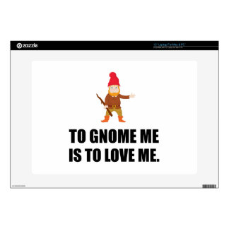 """Gnome Me Is To Love Me 15"""" Laptop Skin"""
