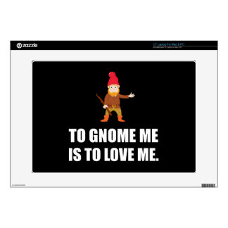 """Gnome Me Is To Love Me 15"""" Laptop Skins"""