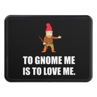 Gnome Me Is To Love Me Tow Hitch Cover